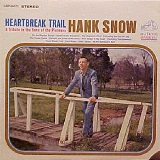 Heartbreak Trail Lyrics Hank Snow