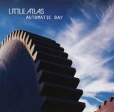Automatic Day Lyrics Little Atlas