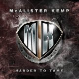 Harder To Tame Lyrics McAlister Kemp