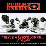 There's A Poison Goin On..... Lyrics Public Enemy