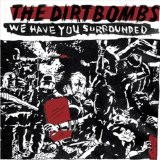 We Have You Surrounded Lyrics The Dirtbombs