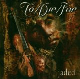 Jaded Lyrics To/Die/For