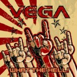 What The Hell! Lyrics Vega