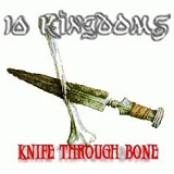 Knife Through Bone (EP) Lyrics 10 Kingdoms