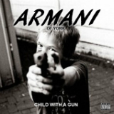 Child With a Gun Lyrics Armani Of York