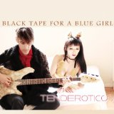 Tenderotics Lyrics Black Tape For A Blue Girl