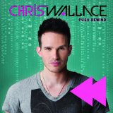 Push Rewind Lyrics Chris Wallace