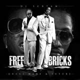 Free Bricks (Mixtape) Lyrics Gucci Mane & Future