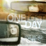 One Lost Day Lyrics Indigo Girls