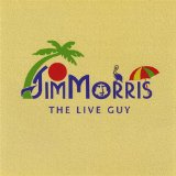 Jim Morris The Live Guy Lyrics Jim Morris