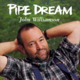 Pipe Dream Lyrics John Williamson