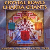 Crystal Bowls Chakra Chants Lyrics Jonathan Goldman