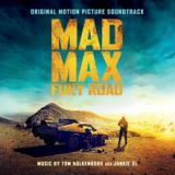 Mad Max: Fury Road – Original Motion Picture Soundtrack Lyrics Junkie XL