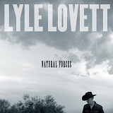 Natural Forces Lyrics Lyle Lovett