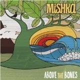 Above The Bones Lyrics Mishka
