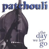 The Day We Let Go Lyrics Patchouli