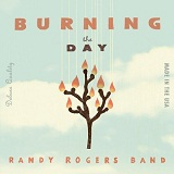 Burning The Day Lyrics Randy Rogers Band