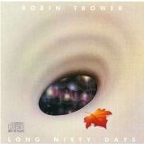 Long Misty Days Lyrics Robin Trower