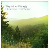 Shadow in the Water Lyrics The Minor Planets
