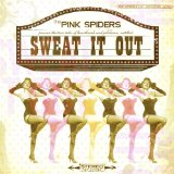 Sweat It Out Lyrics The Pink Spiders