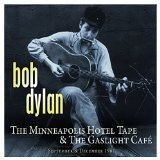 Minneapolis Hotel Tape & The Gaslight Cafe Lyrics Bob Dylan