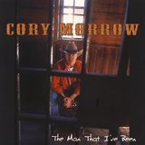 The Man That I Have Been Lyrics Cory Morrow
