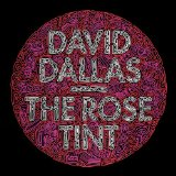 The Rose Tint Lyrics David Dallas