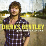 Am I The Only One (Single) Lyrics Dierks Bentley