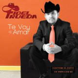 Te Voy A Amar Lyrics Fidel Rueda