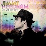 Not Without Love Lyrics Jimmy Needham