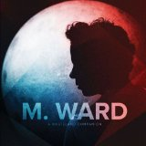 A Wasteland Companion Lyrics M. Ward