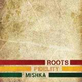 Roots Fidelity Lyrics Mishka