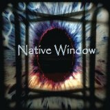 Native Window Lyrics Native Window
