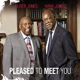 Pleased To Meet You Lyrics Oliver Jones And Hank Jones