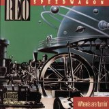 Wheels Are Turnin' Lyrics REO Speedwagon