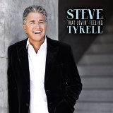 That Lovin' Feeling Lyrics Steve Tyrell