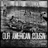 Our American Cousin (EP) Lyrics Truck North