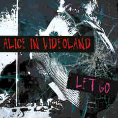 Let Go Lyrics Alice In Videoland