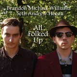 All Folked Up Lyrics Brandon Michael Williams and Seth Andrew Hecox