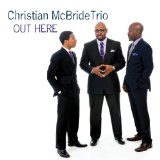 Out Here Lyrics Christian McBride Trio