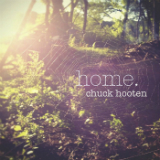 Home. Lyrics Chuck Hooten
