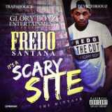 It's a Scary Site (Mixtape) Lyrics Fredo Santana