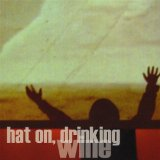 Miscellaneous Lyrics Hat On Drinking Wine
