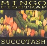 Succotash Lyrics Mingo Fishtrap