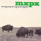 Slowly Going The Way Of The Buffalo Lyrics MxPx