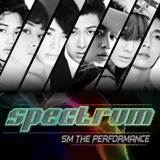 S.M. The Performance 'Spectrum' Lyrics S.M. The Performance (U-Know Yunho, Donghae, Eunhyuk, Minho, Taemin, Kai, Lay)