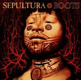 Roots Lyrics Sepultura