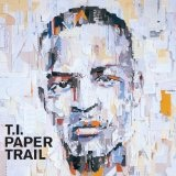 Paper Trail Lyrics T.I.