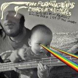 The Dark Side Of The Moon Lyrics The Flaming Lips