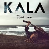 KALA Lyrics Trevor Hall